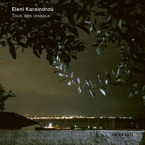 """Tous des oiseaux"" το νέο album της Ελένης Καραϊνδρου κυκλοφορεί από την ECM"