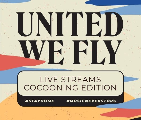 HOME SESSIONS by United We Fly || Live Streams - Cocooning Edition || Συντονιστείτε στις ημερομηνίες και στις ώρες που θα ανακοινωθούν σύντομα