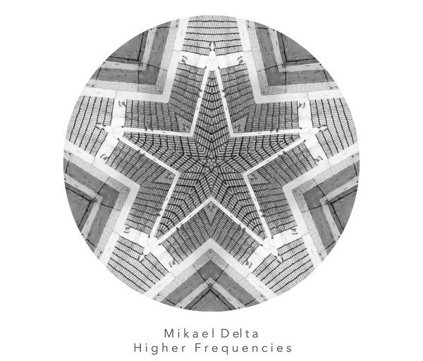 Νέο EP: Mikael Delta - Higher Frequencies