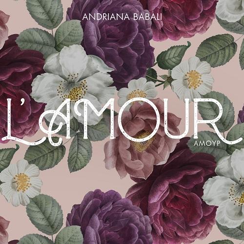 """L'amour"" το νέο single της Ανδριάνας Μπάμπαλη κυκλοφορεί"