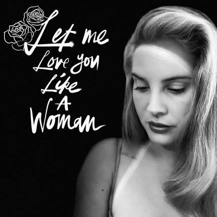 """Let me love you like a woman"" το νέο single της Lana del Rey κυκλοφορεί από την MINOS EMI Universal"