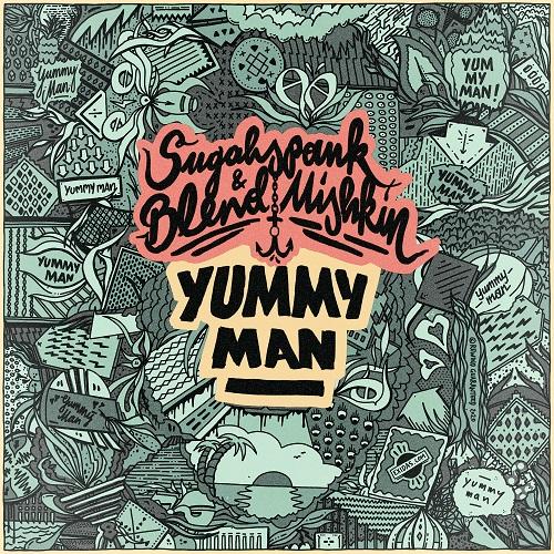 """Yummy Man"" το νέο single από την Sugahspank & τον Blend Mishkin κυκλοφορεί από την Rewind Guaranteed / Boom Selectah Records"
