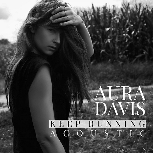 """Keep running"" acoustic version από την Aura Davis"