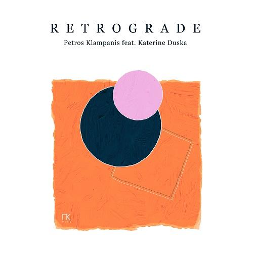 """Retrograde"" νέο single από τον Πέτρο Κλαμπάνη με την Κατερίνα Ντούσκα κυκλοφορεί ψηφιακά"