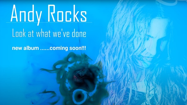 """Look at what we've done"" νέο single από τον Andy Rocks εν αναμονή του νέου του album"
