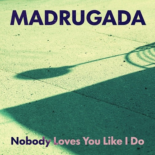 """Nobody loves you like I do"" το νέο single των Madrugada κυκλοφορεί σε όλες τις ψηφιακές πλατφόρμες"